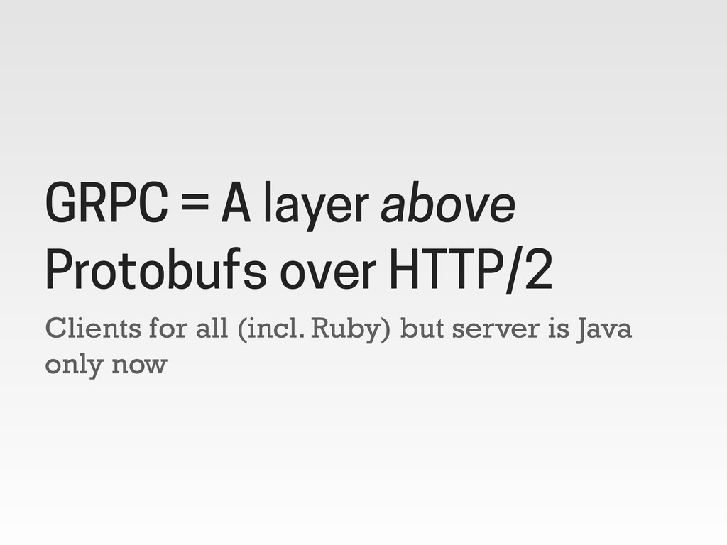 Clients for all (incl. Ruby) but server is Java...