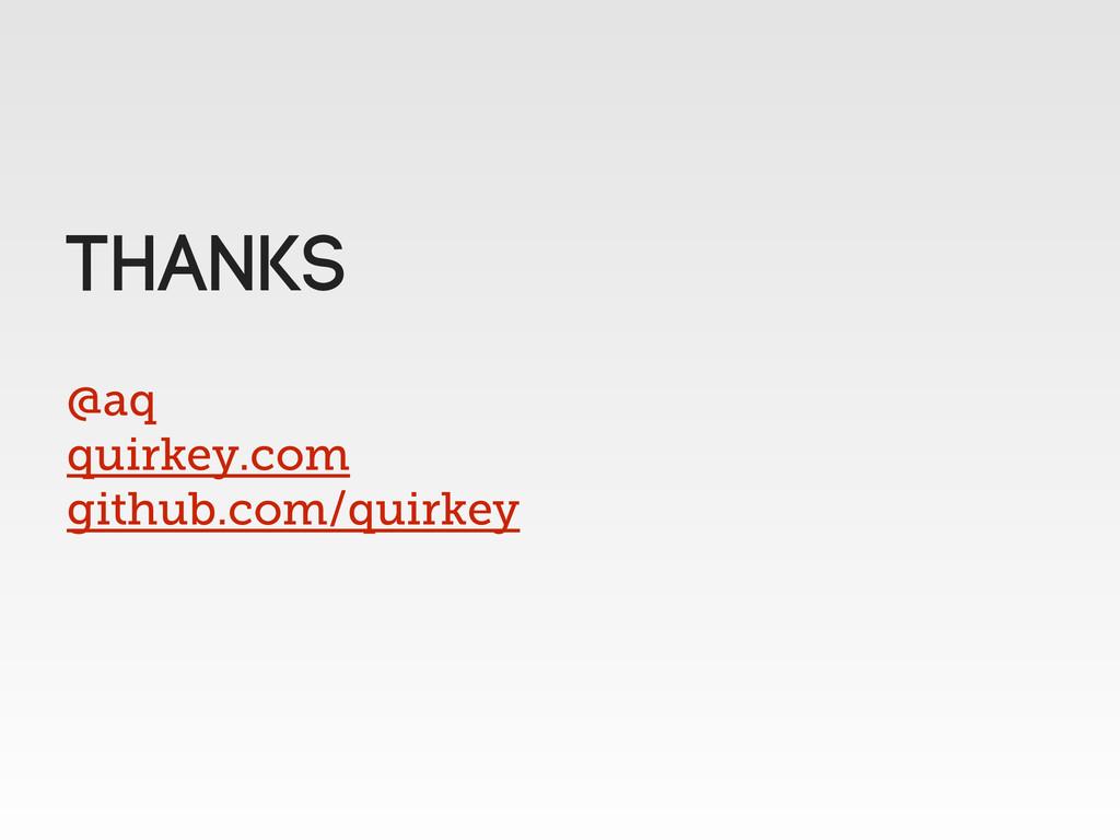 @aq quirkey.com github.com/quirkey THANKS