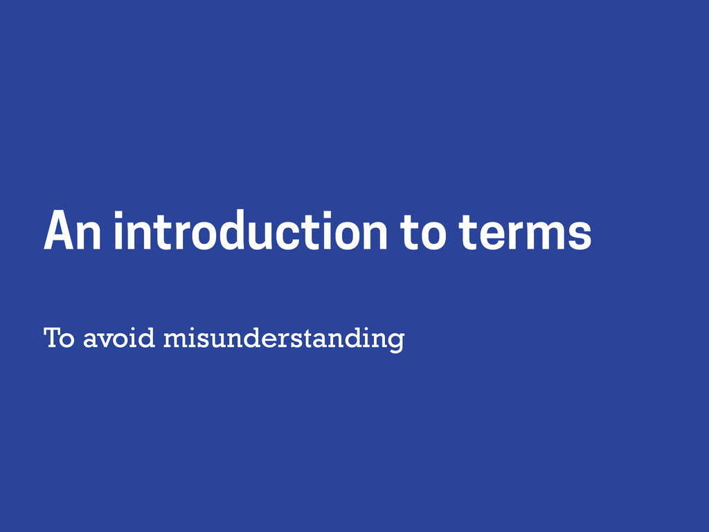 To avoid misunderstanding An introduction to te...