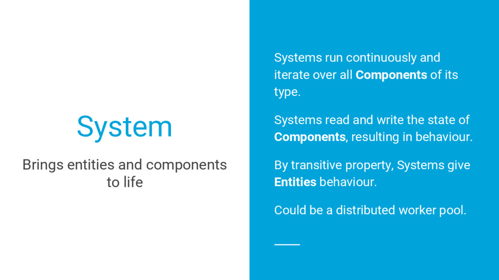 Systems run continuously and iterate over all C...