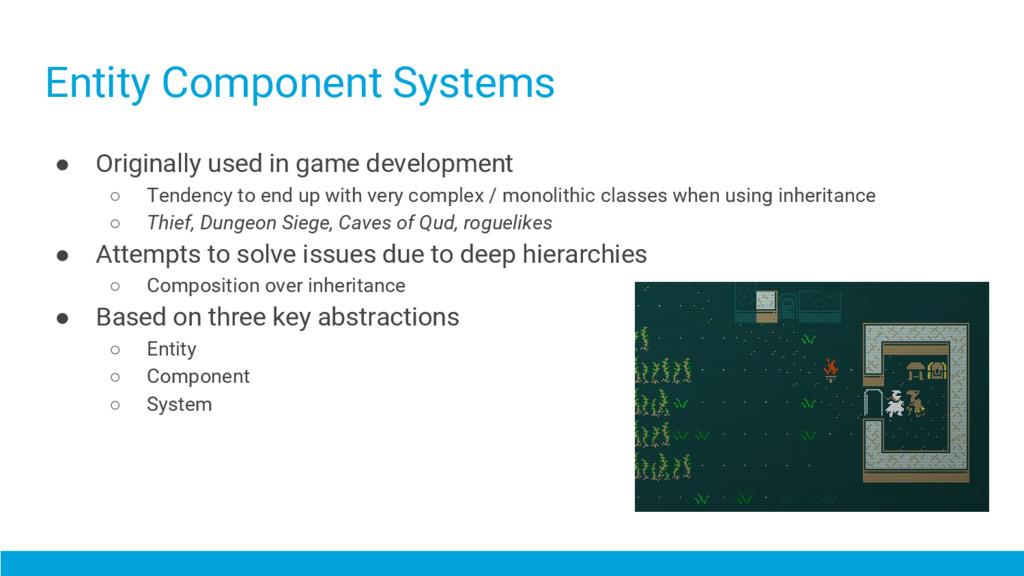Entity Component Systems ● Originally used in g...