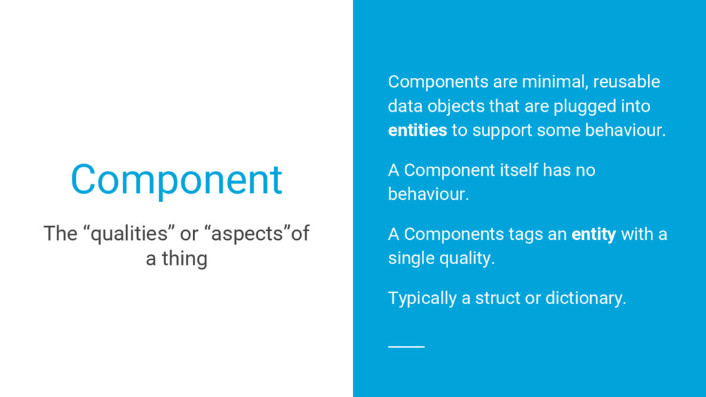 Component Components are minimal, reusable data...