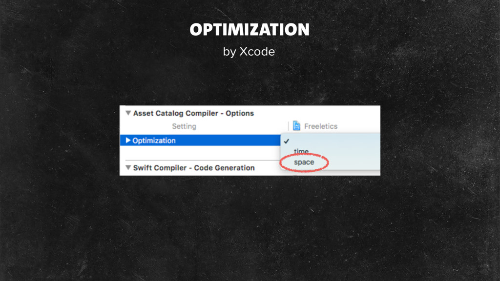 OPTIMIZATION by Xcode