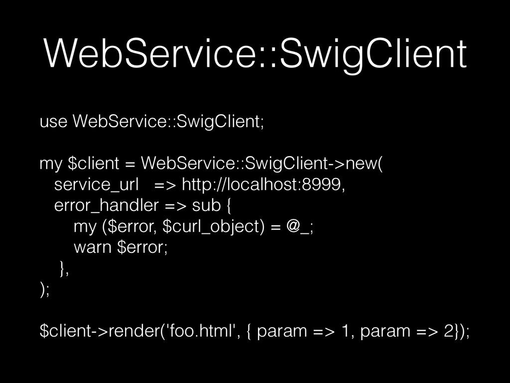 WebService::SwigClient use WebService::SwigClie...