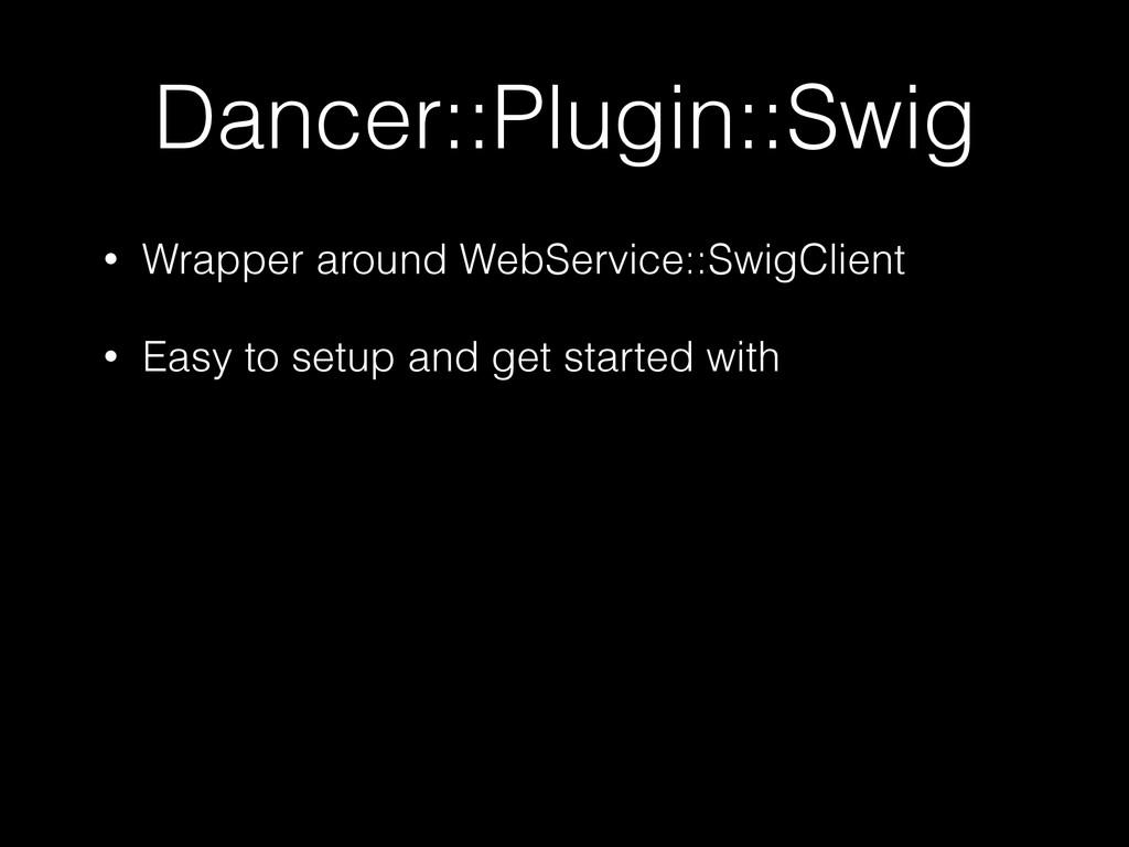 Dancer::Plugin::Swig • Wrapper around WebServic...