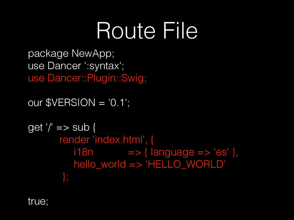 Route File package NewApp; use Dancer ':syntax'...