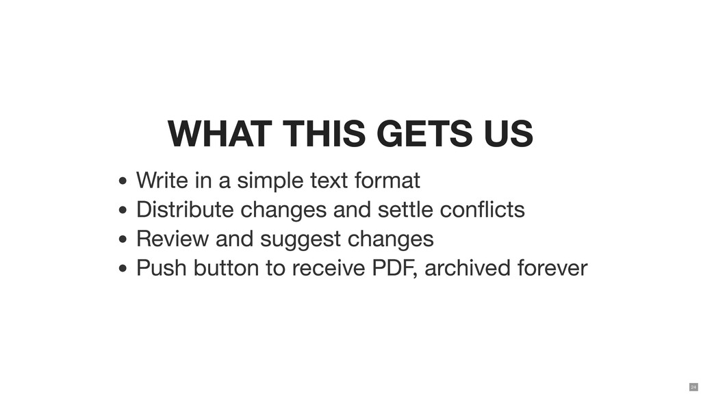 WHAT THIS GETS US Write in a simple text format...