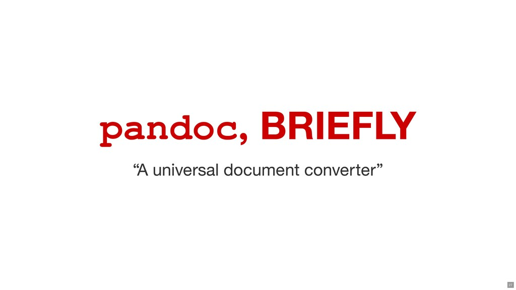 """pandoc, BRIEFLY """"A universal document converter..."""