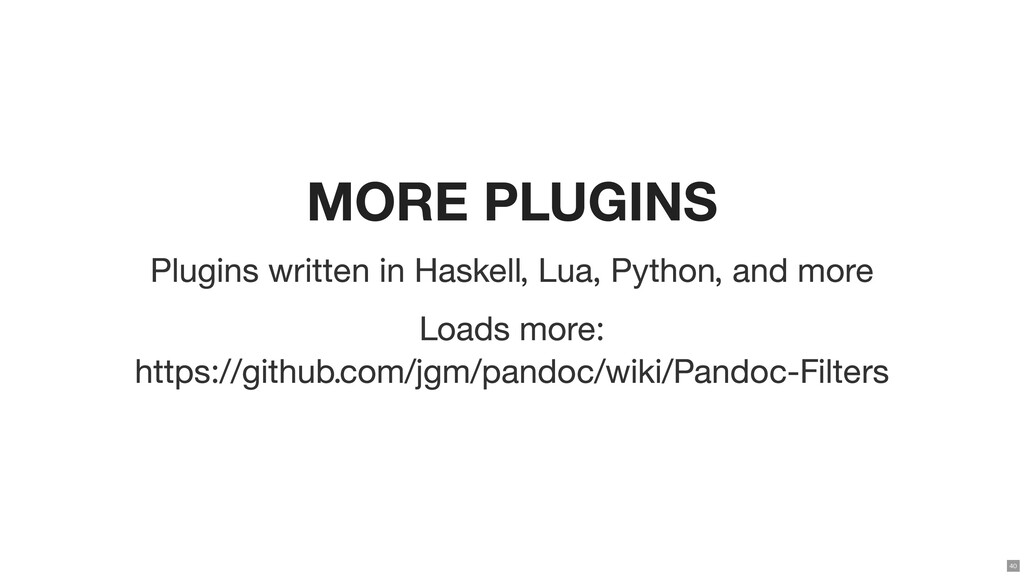MORE PLUGINS Plugins written in Haskell, Lua, P...