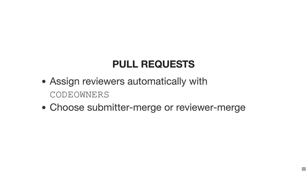 PULL REQUESTS Assign reviewers automatically wi...