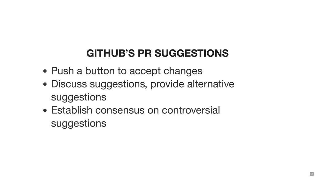 GITHUB'S PR SUGGESTIONS Push a button to accept...