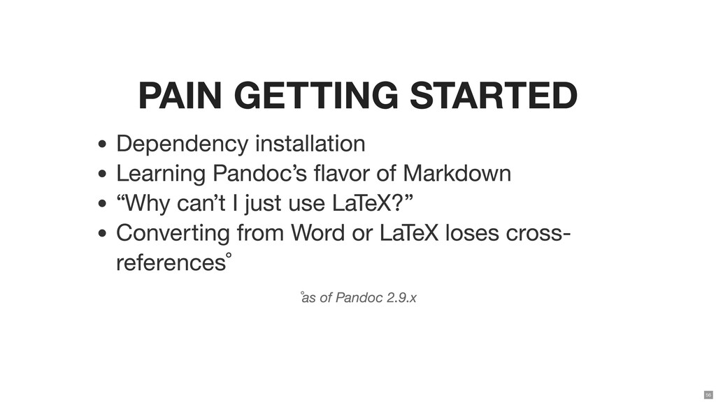 PAIN GETTING STARTED Dependency installation Le...
