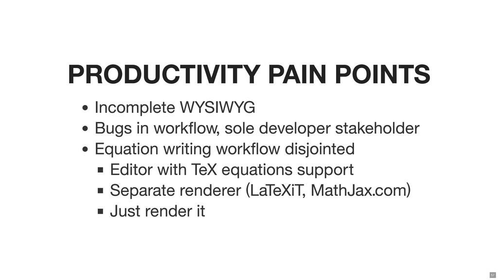 PRODUCTIVITY PAIN POINTS Incomplete WYSIWYG Bug...