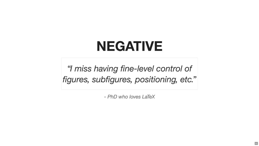 "NEGATIVE - PhD who loves LaTeX ""I miss having ..."