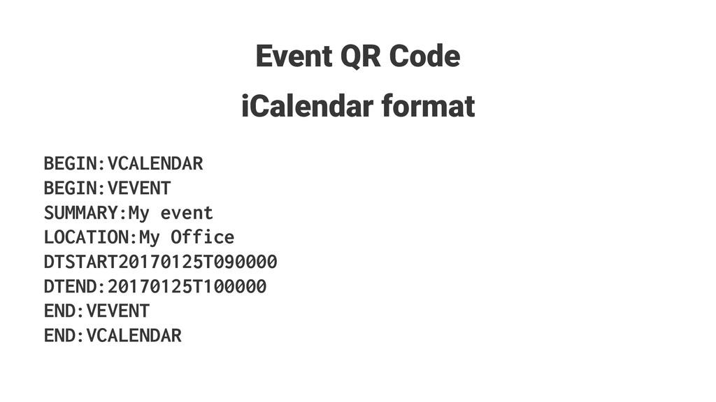 Event QR Code iCalendar format BEGIN:VCALENDAR ...