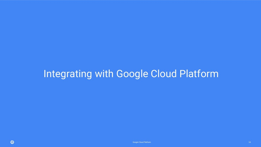 Google Cloud Platform 24 Integrating with Googl...