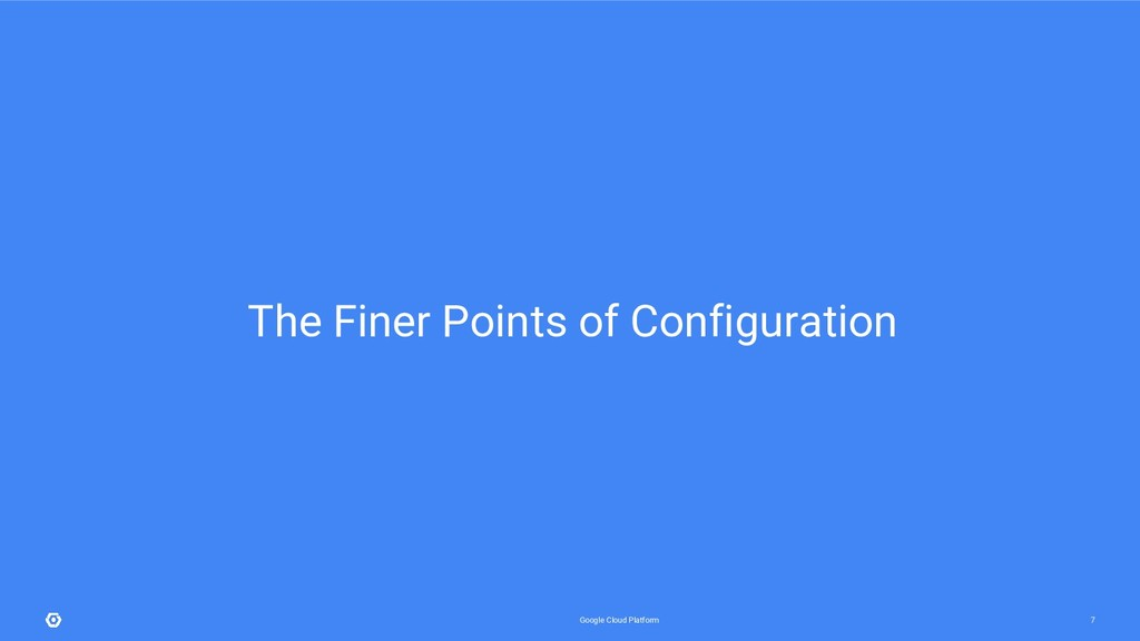 Google Cloud Platform 7 The Finer Points of Con...