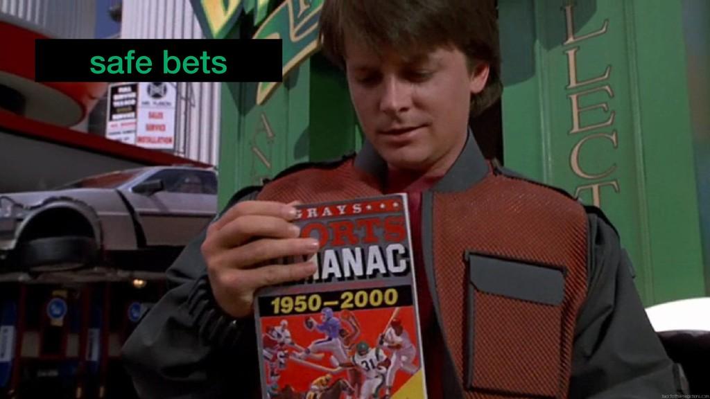 safe bets