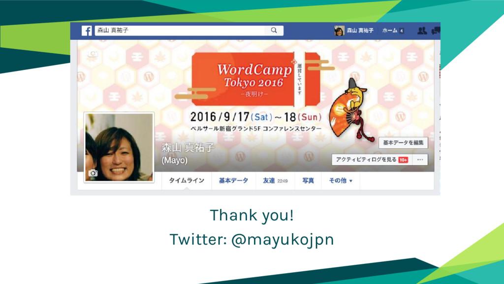 Thank you! Twitter: @mayukojpn