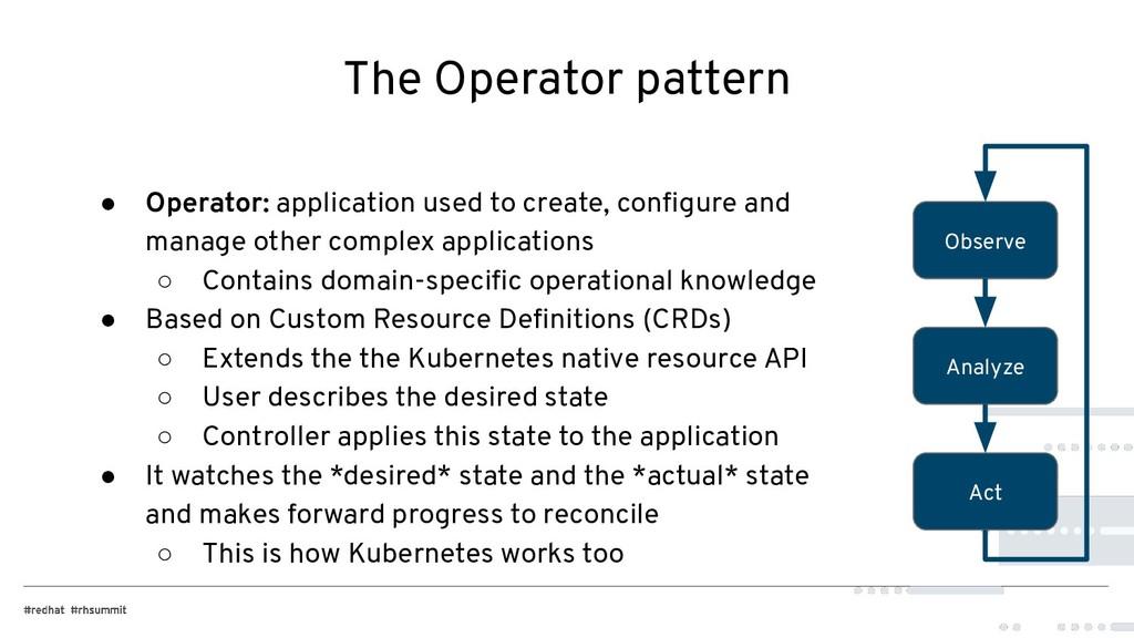 The Operator pattern ● Operator: application us...