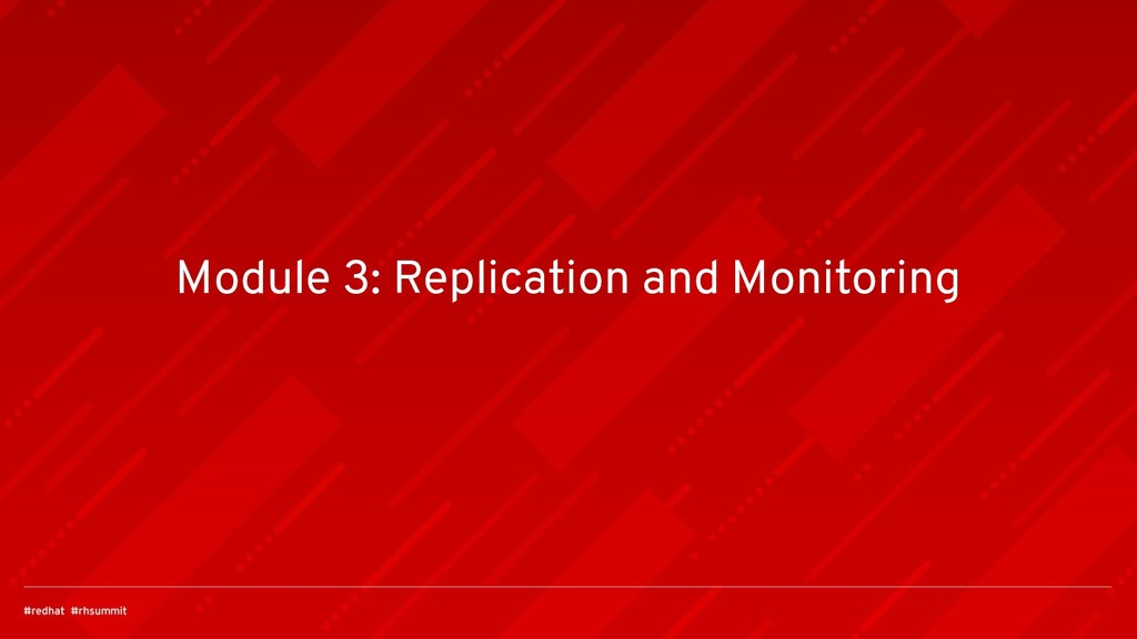 Module 3: Replication and Monitoring