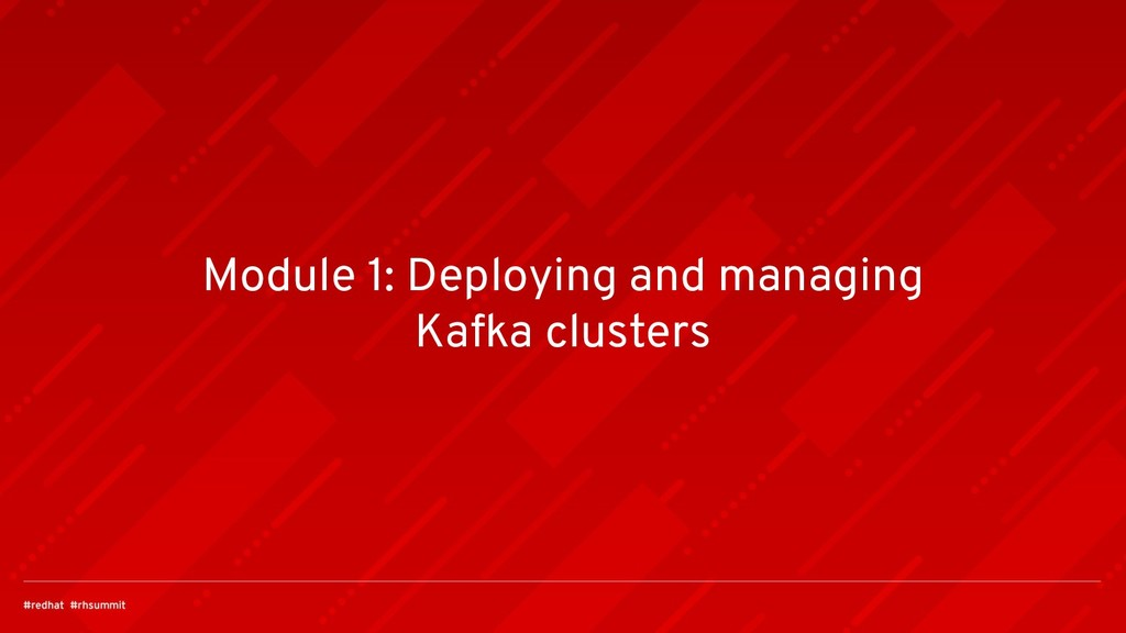 Module 1: Deploying and managing Kafka clusters