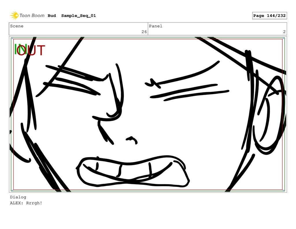 Scene 26 Panel 2 Dialog ALEX: Rrrgh! Bud Sample...