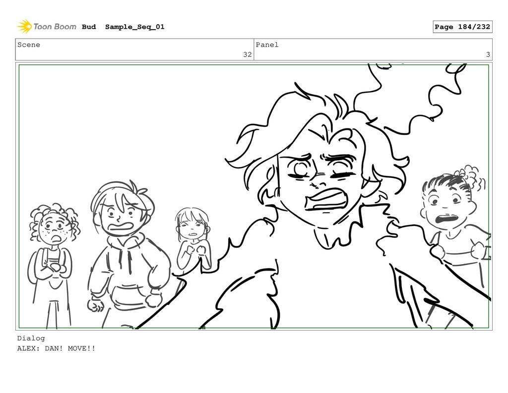 Scene 32 Panel 3 Dialog ALEX: DAN! MOVE!! Bud S...