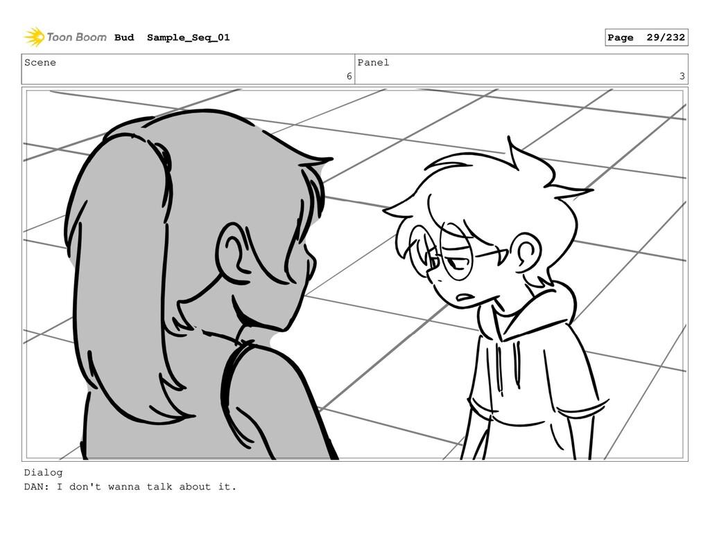 Scene 6 Panel 3 Dialog DAN: I don't wanna talk ...