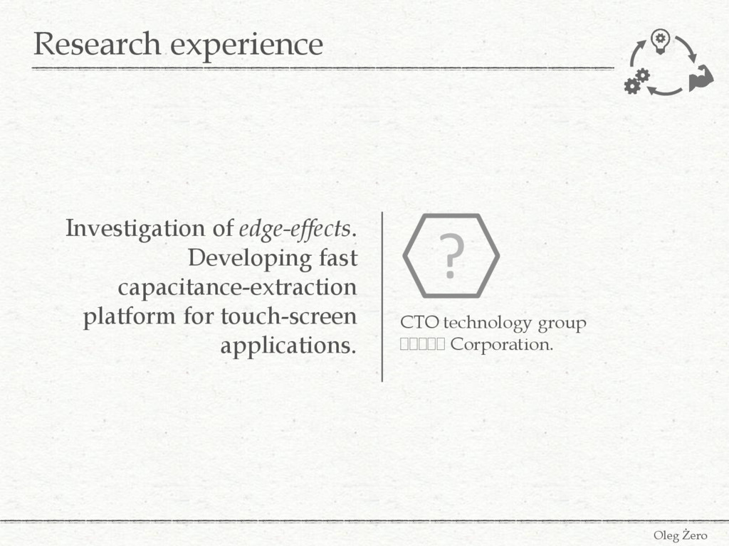 Research experience Oleg Żero Investigation of ...