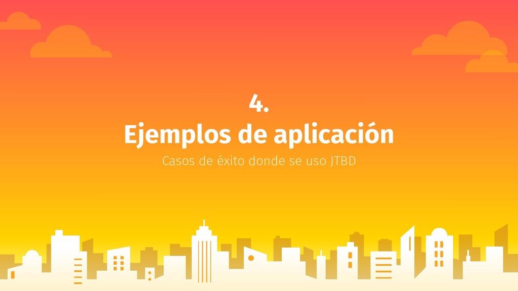 4. Ejemplos de aplicación Casos de éxito donde ...