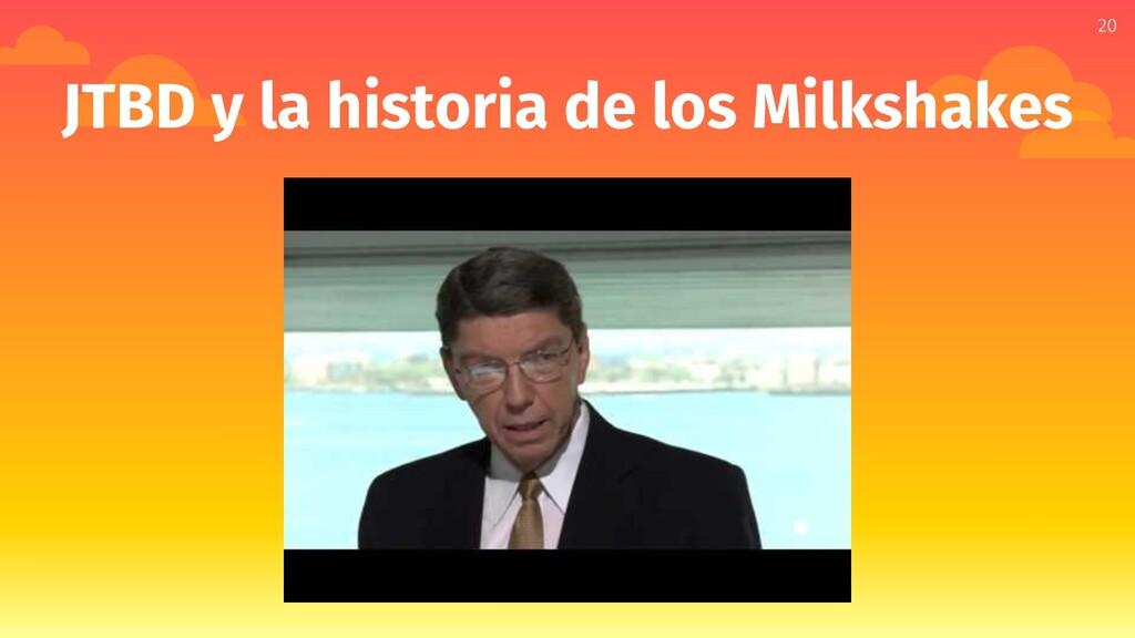 20 JTBD y la historia de los Milkshakes