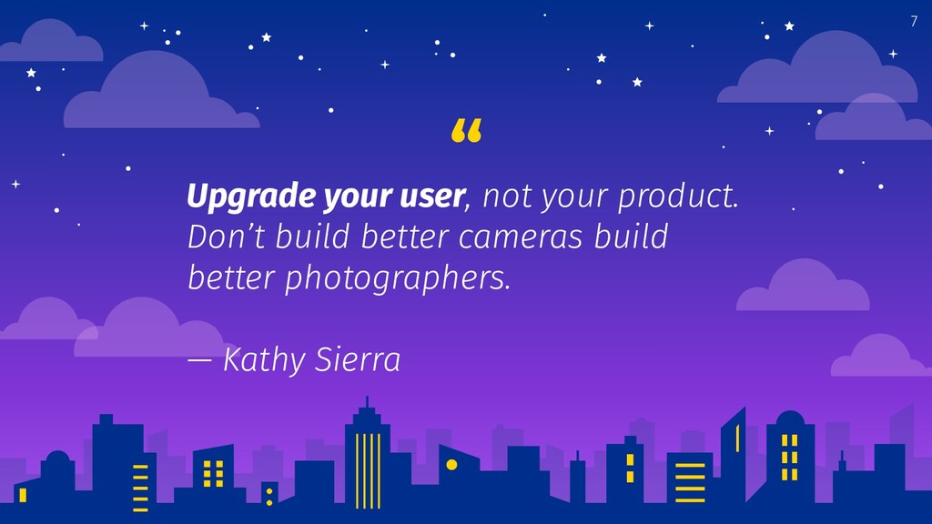 """"""" Upgrade your user, not your product. Don't bu..."""