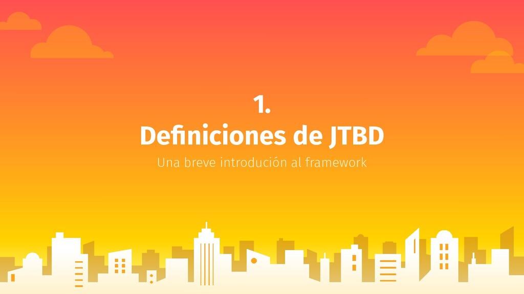 1. Definiciones de JTBD Una breve introdución al...