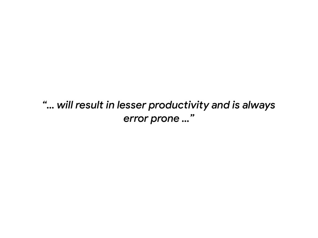 """… will result in lesser productivity and is al..."