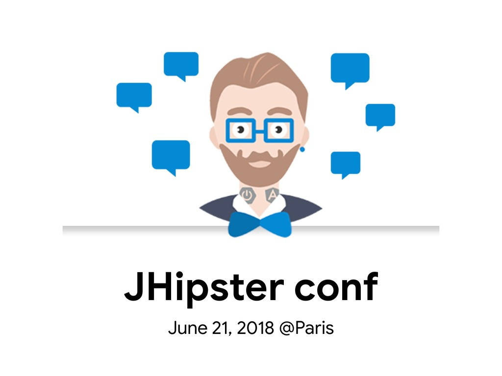 JHipster conf June 21, 2018 @Paris
