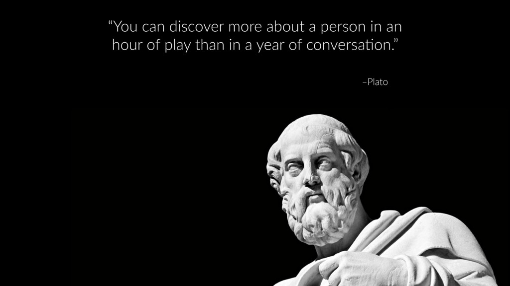 """–Plato """"You can discover more about a person in..."""