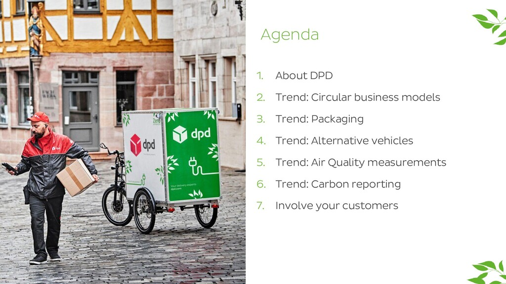 Agenda 1. About DPD 2. Trend: Circular business...