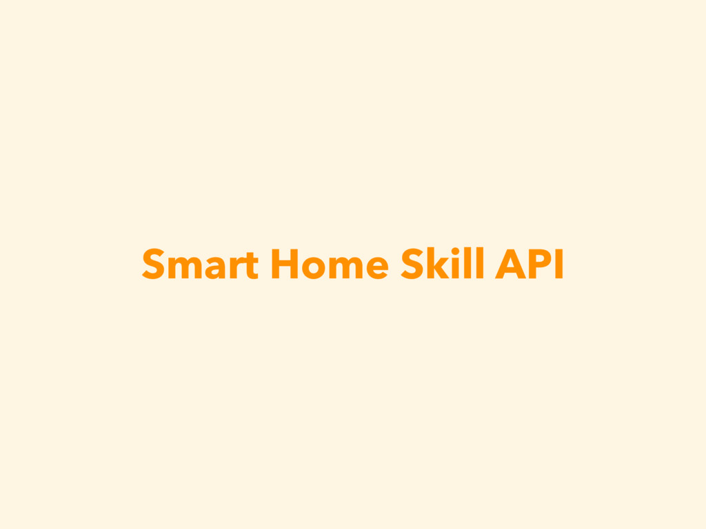 Smart Home Skill API