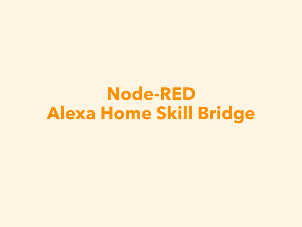 Node-RED Alexa Home Skill Bridge
