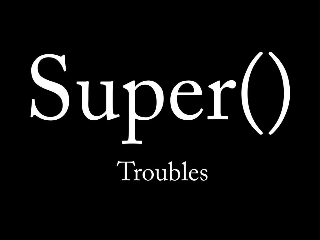 Super() Troubles