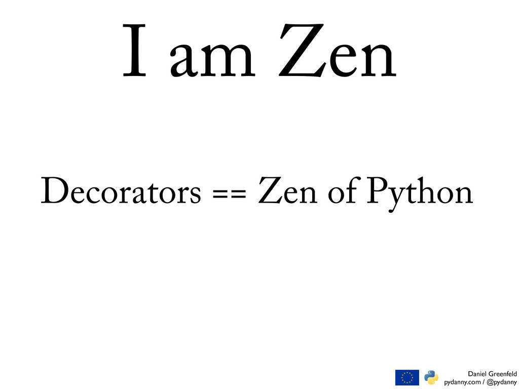 Daniel Greenfeld pydanny.com / @pydanny I am Ze...