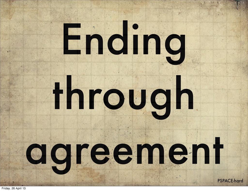 Ending through agreement PSPACE-hard Friday, 26...