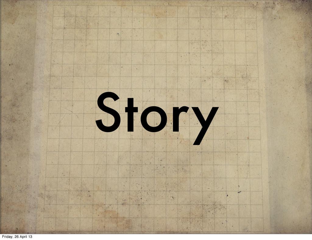 Story Friday, 26 April 13