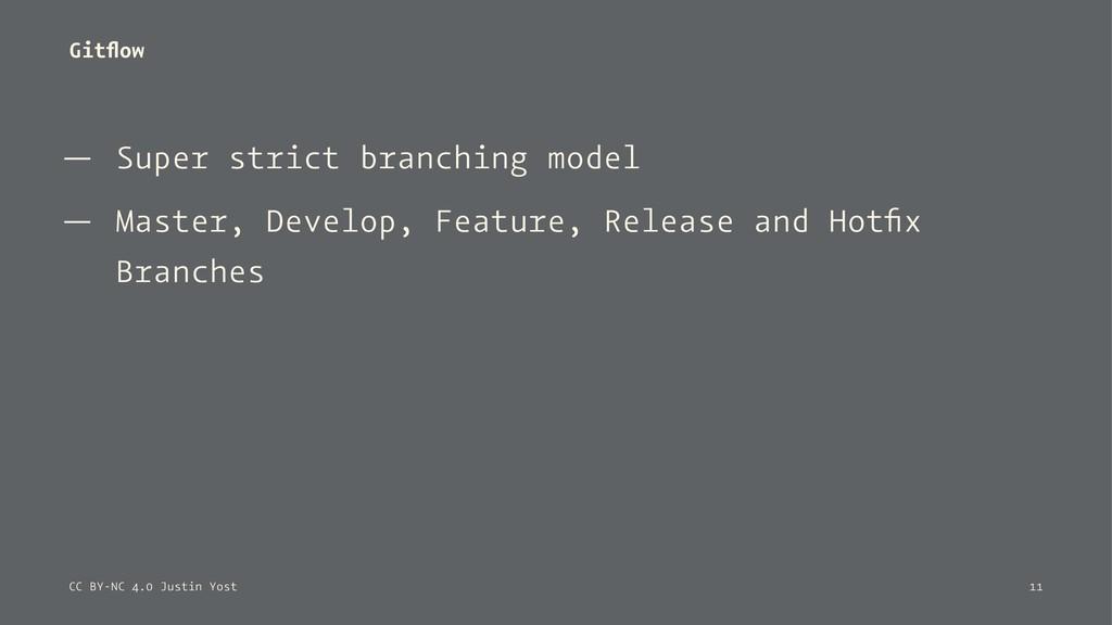 Gitflow — Super strict branching model — Master,...
