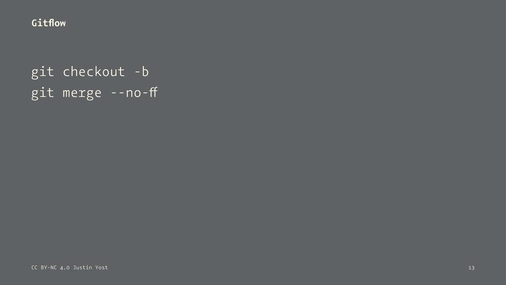 Gitflow git checkout -b git merge --no-ff CC BY-...