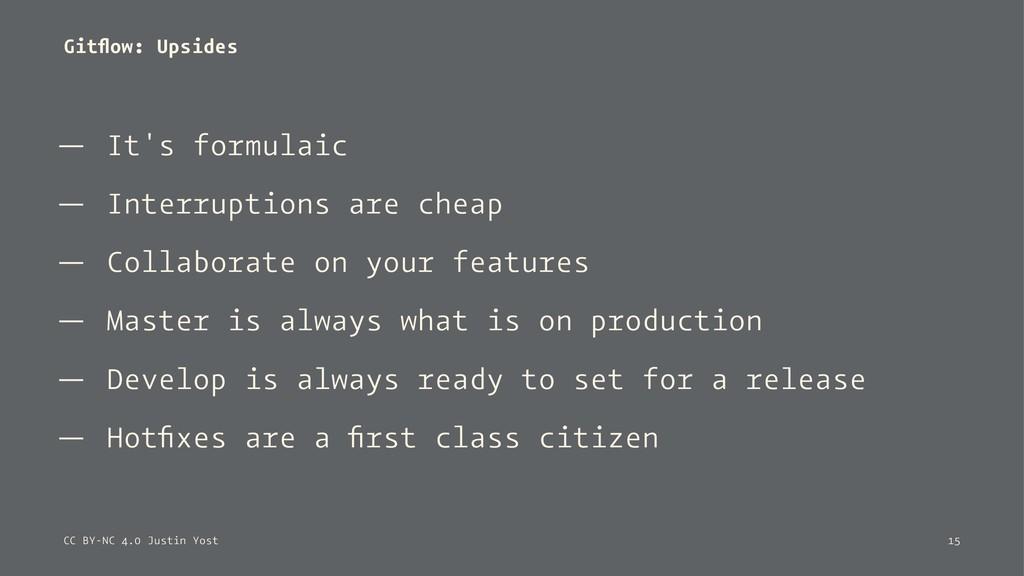 Gitflow: Upsides — It's formulaic — Interruption...