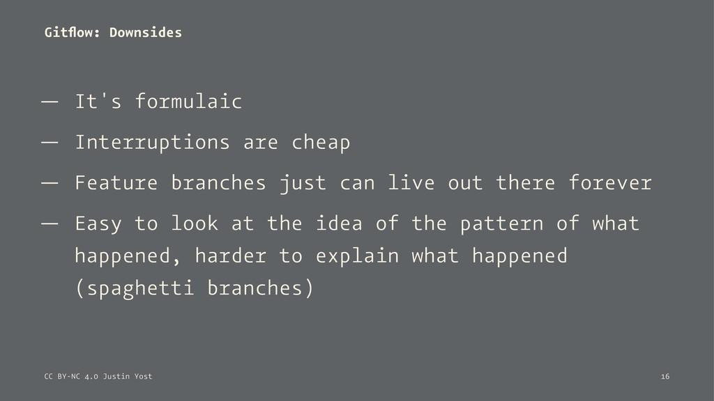 Gitflow: Downsides — It's formulaic — Interrupti...