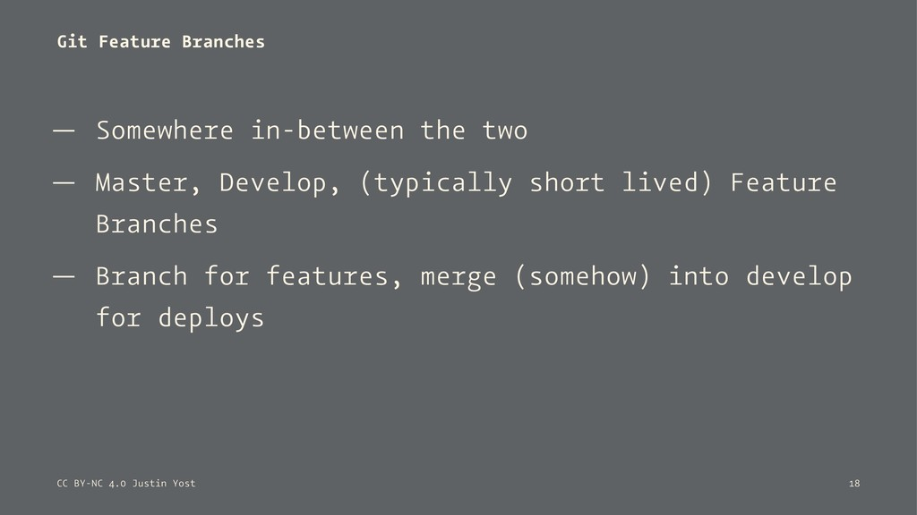 Git Feature Branches — Somewhere in-between the...