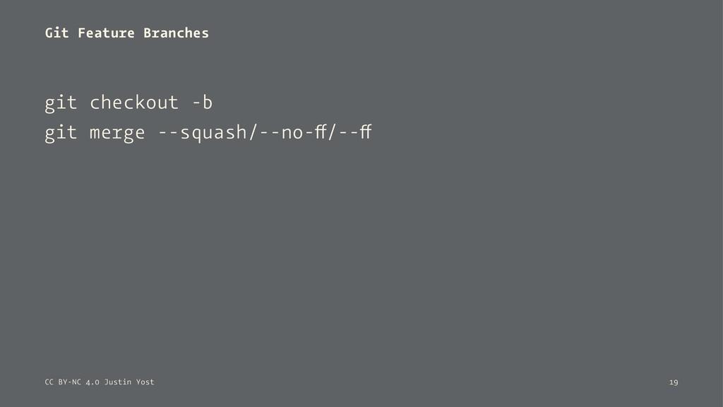 Git Feature Branches git checkout -b git merge ...